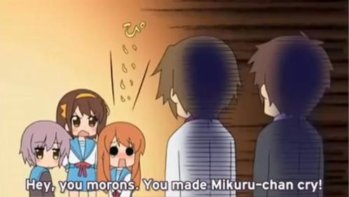 You made Mikuru cry